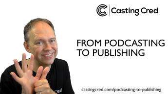 Podcasting to publishing
